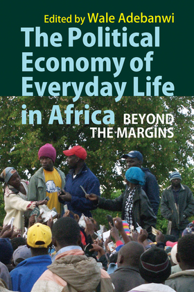 The Political Economy of Everyday Life in Africa