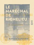 Le Maréchal de Richelieu