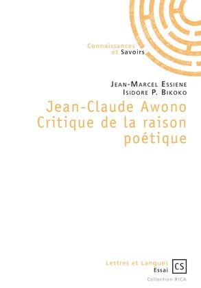 Jean-Claude Awono Critique de la raison poétique