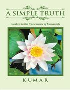 A Simple Truth: Awaken to the Essence of Human Life