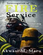 Interrogation of the Fire Service: A Leadership Factor