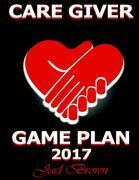 Care Giver Game Plan 2017