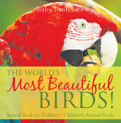 The World's Most Beautiful Birds! Animal Book for Toddlers | Children's Animal Books