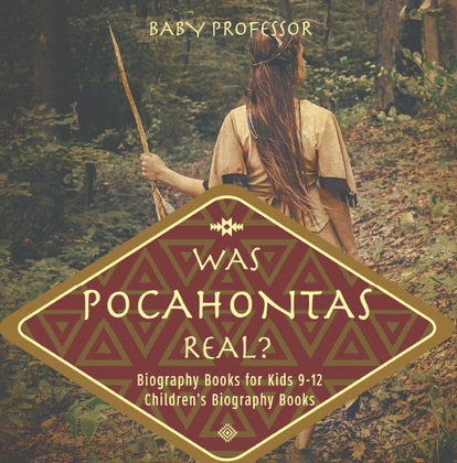 Was Pocahontas Real? Biography Books for Kids 9-12 | Children's Biography Books