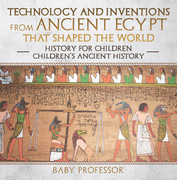Technology and Inventions from Ancient Egypt That Shaped The World - History for Children | Children's Ancient History