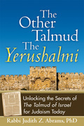 The Other Talmud-The Yerushalmi: Unlocking the Secrets of The Talmud of Israel for Judaism Today
