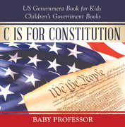 C is for Constitution - US Government Book for Kids | Children's Government Books