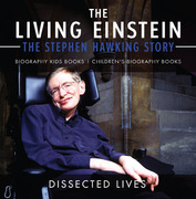 The Living Einstein: The Stephen Hawking Story - Biography Kids Books | Children's Biography Books