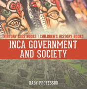Inca Government and Society - History Kids Books | Children's History Books