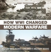 How WWI Changed Modern Warfare - History War Books | Children's Military Books