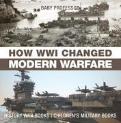 How WWI Changed Modern Warfare - History War Books   Children's Military Books