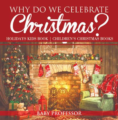 Why Do We Celebrate Christmas? Holidays Kids Book | Children's Christmas Books