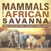 Mammals of the African Savanna - Animal Book 2nd Grade | Children's Animal Books