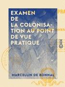 Examen de la colonisation au point de vue pratique - Algérie