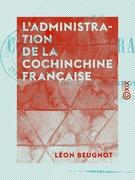 L'Administration de la Cochinchine française