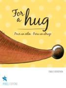 For a hug