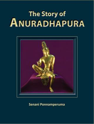 The Story of Anuradhapura