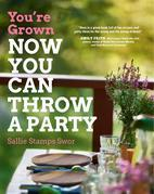 You're Grown-NOW YOU CAN THROW A PARTY