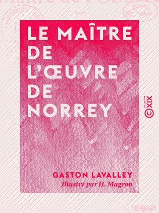 Le Maître de l'œuvre de Norrey - Légende normande