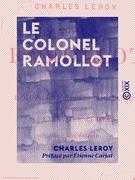 Le Colonel Ramollot - Recueil de récits militaires, suivi de fantaisies civiles