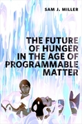 The Future of Hunger in the Age of Programmable Matter