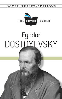 Fyodor Dostoyevsky The Dover Reader