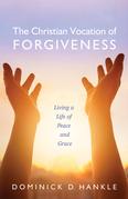 The Christian Vocation of Forgiveness
