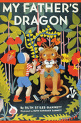 My Father's Dragon (Illustrated by Ruth Chrisman Gannett)