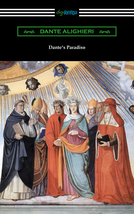 Dante's Paradiso (The Divine Comedy, Volume II, Paradise) [Translated by Henry Wadsworth Longfellow with an Introduction by Ellen M. Mitchell]