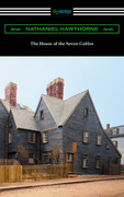 The House of the Seven Gables (with an Introduction by George Parsons Lathrop)