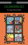 The Voyages of Doctor Dolittle (Illustrated by the Author)