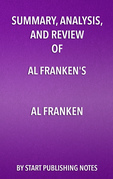 Summary, Analysis, and Review of Al Franken's Al Franken, Giant of the Senate