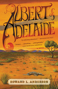 Albert of Adelaide: A Novel