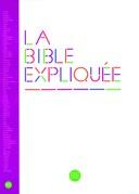 La Bible Expliquée, avec les livres deutérocanoniques