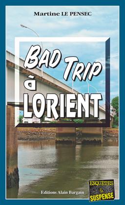 Bad trip à Lorient
