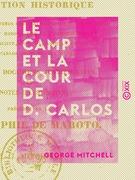 Le Camp et la cour de D. Carlos - Narration historique