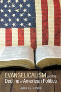 Evangelicalism and the Decline of American Politics