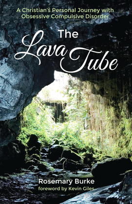 The Lava Tube: A Christian's Personal Journey with Obsessive Compulsive Disorder