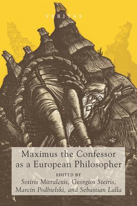Maximus the Confessor as a European Philosopher