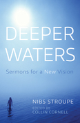 Deeper Waters: Sermons for a New Vision