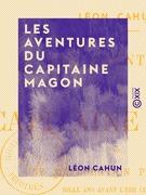 Les Aventures du capitaine Magon - Une exploration phénicienne mille ans avant l'ère chrétienne