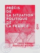 Précis de la situation politique de la France - Depuis le mois de mars 1814 jusqu'au mois de juin 1815
