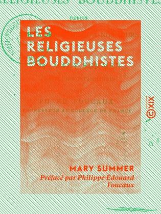 Les Religieuses bouddhistes - Depuis Sakya-Mouni jusqu'à nos jours