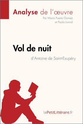 Vol de nuit d'Antoine de Saint-Exupéry (Analyse de l'oeuvre)