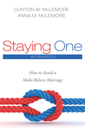 Staying One: Workbook: How to Avoid a Make-Believe Marriage