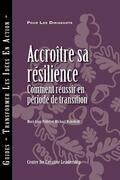Building Resiliency: How to Thrive in Times of Change (French): How to Thrive in Times of Change (French)
