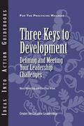 Three Keys to Development: Defining and Meeting Your Leadership Challenges: Defining and Meeting Your Leadership Challenges