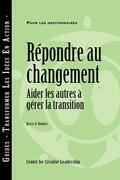 Responses to Change: Helping People Manage Transition (French Canadian)
