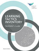 Learning Tactics Inventory: Facilitator's Guide: Facilitator's Guide