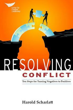 Resolving Conflict: Ten Steps for Turning Negatives into Positives
